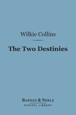 The Two Destinies (Barnes & Noble Digital Library)