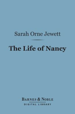 The Life of Nancy (Barnes & Noble Digital Library)
