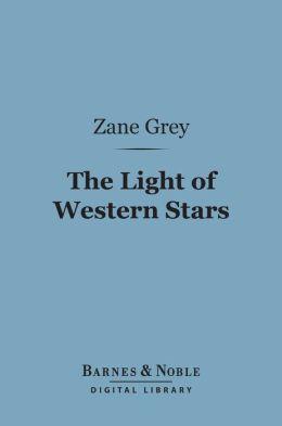 The Light of Western Stars (Barnes & Noble Digital Library)