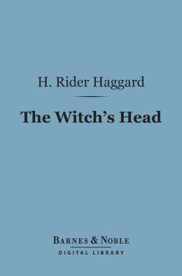 The Witch's Head (Barnes & Noble Digital Library)