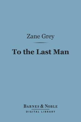 To the Last Man (Barnes & Noble Digital Library)