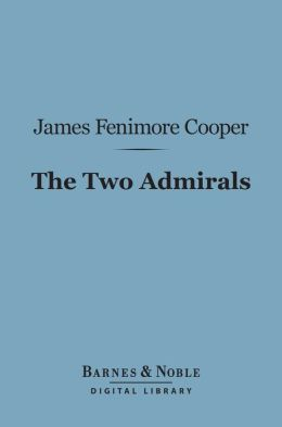 The Two Admirals (Barnes & Noble Digital Library)