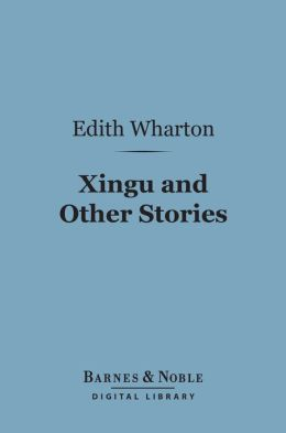 Xingu and Other Stories (Barnes & Noble Digital Library)