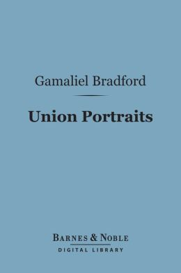Union Portraits (Barnes & Noble Digital Library)