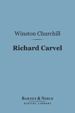 Richard Carvel (Barnes & Noble Digital Library)