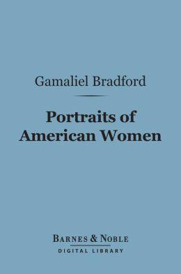 Portraits of American Women (Barnes & Noble Digital Library)