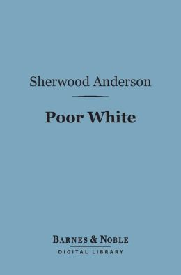 Poor White (Barnes & Noble Digital Library)