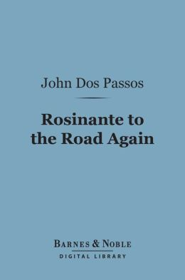 Rosinante to the Road Again (Barnes & Noble Digital Library)
