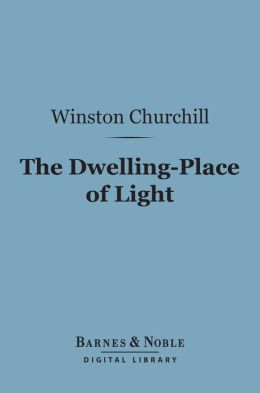 The Dwelling-Place of Light (Barnes & Noble Digital Library)