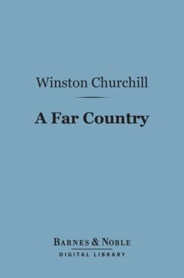 A Far Country (Barnes & Noble Digital Library)