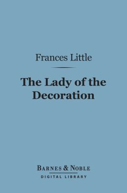 The Lady of the Decoration (Barnes & Noble Digital Library)