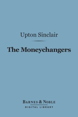 The Moneychangers (Barnes & Noble Digital Library)