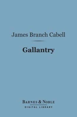 Gallantry (Barnes & Noble Digital Library)