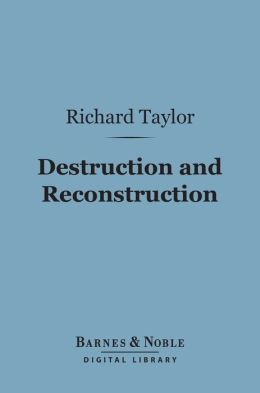 Destruction and Reconstruction (Barnes & Noble Digital Library): Personal Experiences from the Late War
