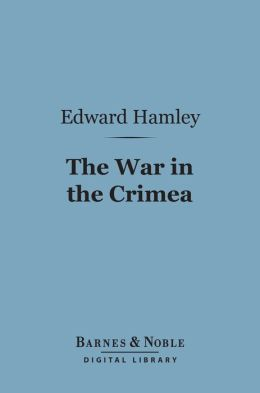 The War in the Crimea (Barnes & Noble Digital Library)