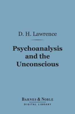 Psychoanalysis and the Unconscious (Barnes & Noble Digital Library)