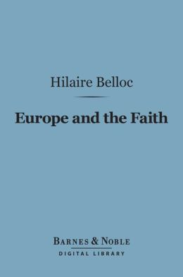 Europe and the Faith (Barnes & Noble Digital Library)