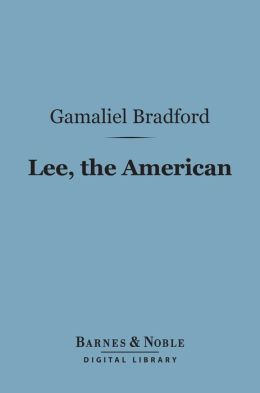 Lee, the American (Barnes & Noble Digital Library)