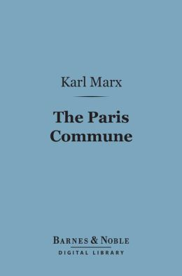 The Paris Commune (Barnes & Noble Digital Library): Including the First Manifesto