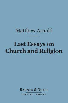 Last Essays on Church and Religion (Barnes & Noble Digital Library)