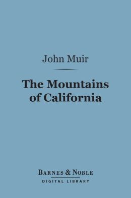 The Mountains of California (Barnes & Noble Digital Library)