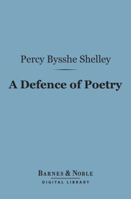 A Defence of Poetry (Barnes & Noble Digital Library)