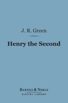 Henry the Second (Barnes & Noble Digital Library)