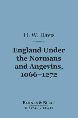 England Under the Normans and Angevins, 1066-1272 (Barnes & Noble Digital Library)