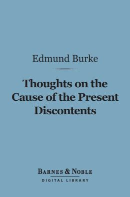 Thoughts on the Cause of the Present Discontents (Barnes & Noble Digital Library)