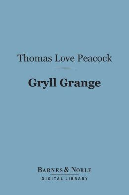 Gryll Grange (Barnes & Noble Digital Library)