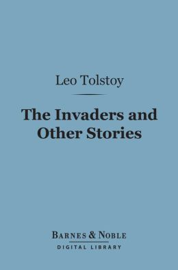 The Invaders and Other Stories (Barnes & Noble Digital Library)