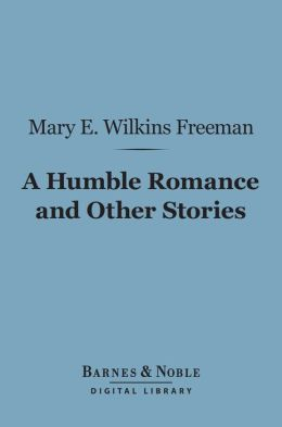 A Humble Romance and Other Stories (Barnes & Noble Digital Library)