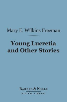 Young Lucretia and Other Stories (Barnes & Noble Digital Library)