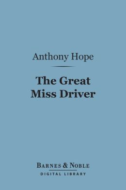 The Great Miss Driver (Barnes & Noble Digital Library)