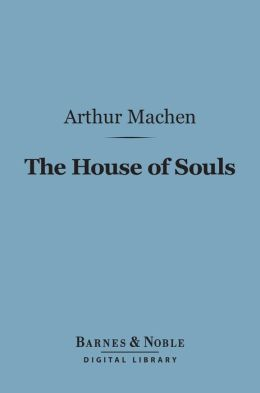 The House of Souls (Barnes & Noble Digital Library)