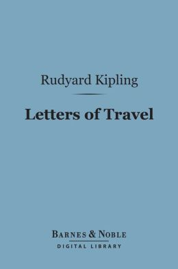 Letters of Travel (Barnes & Noble Digital Library): 1892-1913