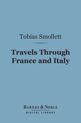 Travels Through France and Italy (Barnes & Noble Digital Library)