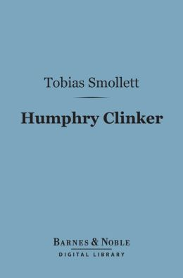 Humphry Clinker (Barnes & Noble Digital Library)