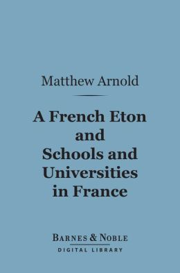 A French Eton and Schools and Universities in France (Barnes & Noble Digital Library)