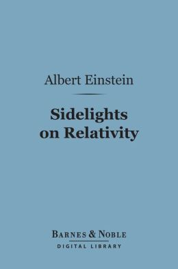 Sidelights on Relativity (Barnes & Noble Digital Library)