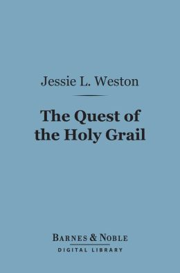 The Quest of the Holy Grail (Barnes & Noble Digital Library)