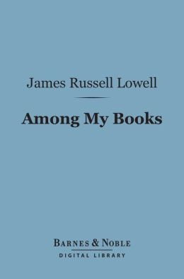 Among My Books (Barnes & Noble Digital Library)