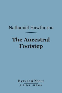 The Ancestral Footstep (Barnes & Noble Digital Library)