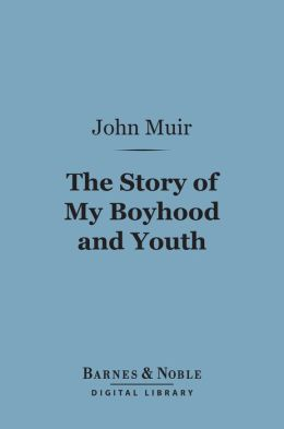 The Story of My Boyhood and Youth (Barnes & Noble Digital Library)