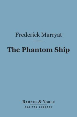 The Phantom Ship (Barnes & Noble Digital Library)