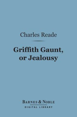Griffith Gaunt, or Jealousy (Barnes & Noble Digital Library)