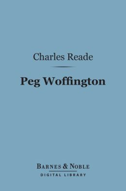 Peg Woffington (Barnes & Noble Digital Library)