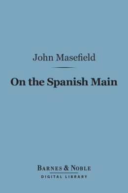 On the Spanish Main (Barnes & Noble Digital Library)