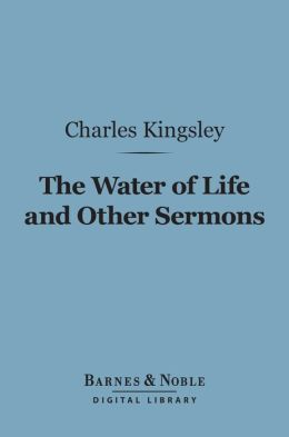 The Water of Life and Other Sermons (Barnes & Noble Digital Library)