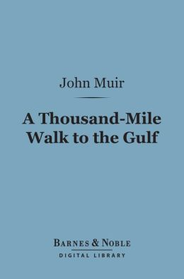 A Thousand-Mile Walk to the Gulf (Barnes & Noble Digital Library)